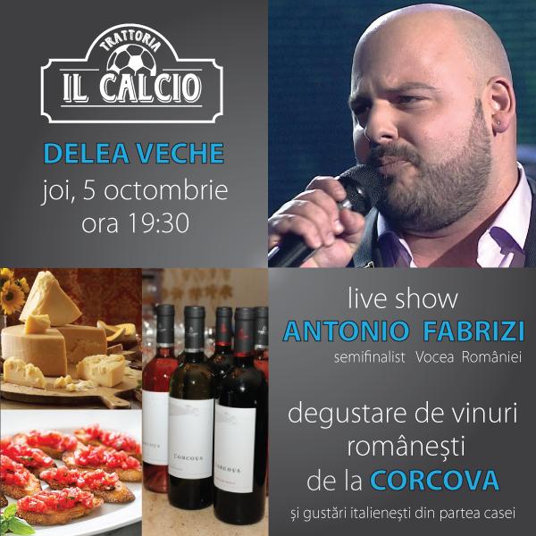 """Show LIVE Antonio Fabrizi si degustare de vinuri Corcova la Trattoria Il Calcio """"DELEA VECHE"""""""