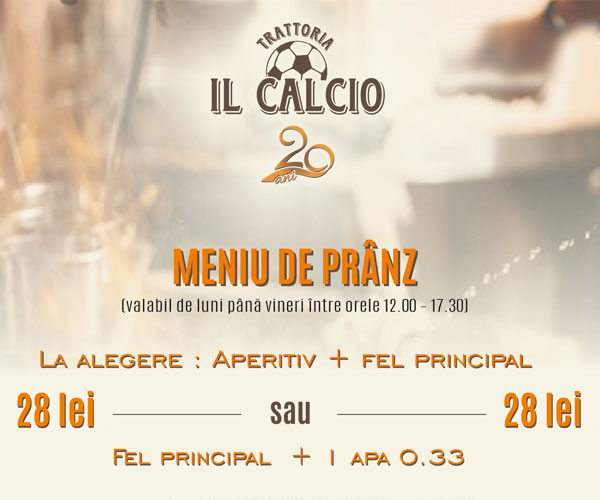 Trattoria Il Calcio vă invită la PRÂNZ!