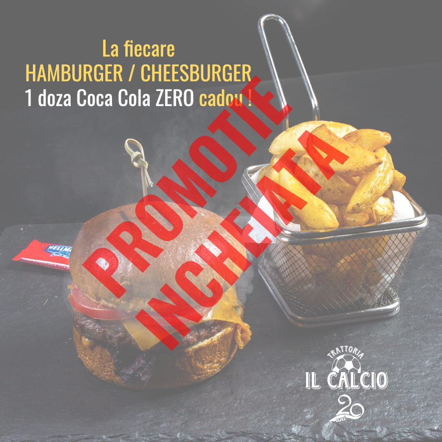 DELIVERY & PICK UP – promotie Hamburger & Cheesburger la Trattoria Il Calcio